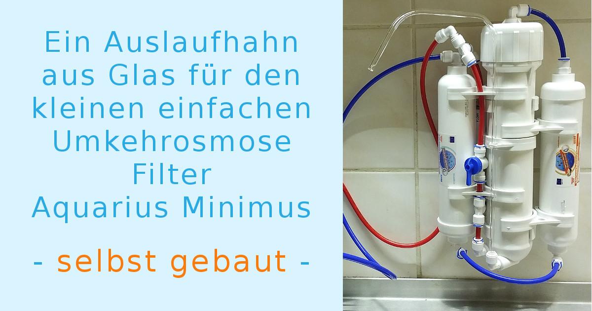 ein auslaufhahn aus glas f r die osmoseanlage aquarius minimus lebendiges trinkwasser. Black Bedroom Furniture Sets. Home Design Ideas